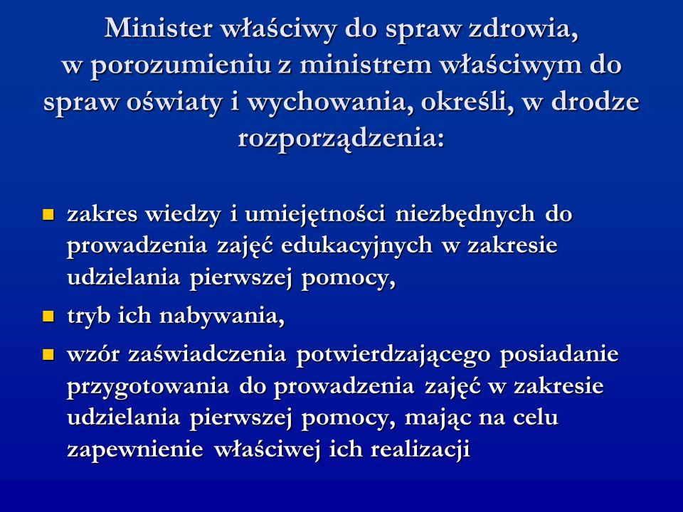 Minister właściwy do spraw zdrowia, w porozumieniu z ministrem właściwym do spraw oświaty i wychowania, określi, w drodze rozporządzenia: zakres wiedz