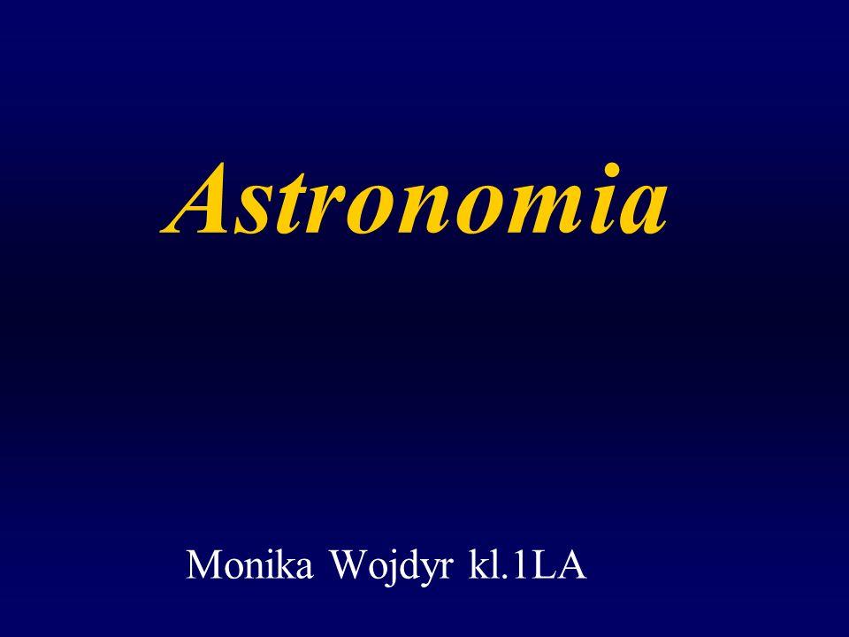 Astronomia Monika Wojdyr kl.1LA