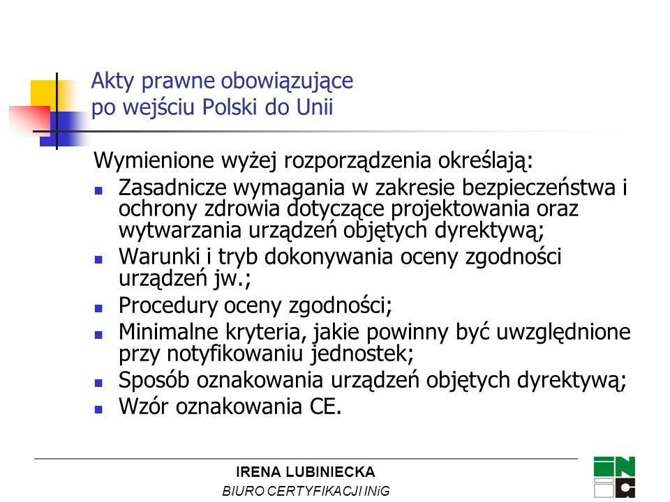IRENA LUBINIECKA BIURO CERTYFIKACJI INiG Wymienione wyżej rozporządzenia określają: Zasadnicze wymagania w zakresie bezpieczeństwa i ochrony zdrowia d