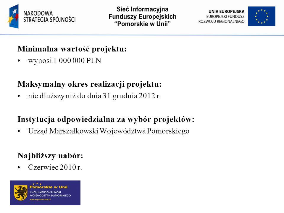 Program Operacyjny Kapitał Ludzki Minimalna wartość projektu: wynosi 1 000 000 PLN Maksymalny okres realizacji projektu: nie dłuższy niż do dnia 31 grudnia 2012 r.