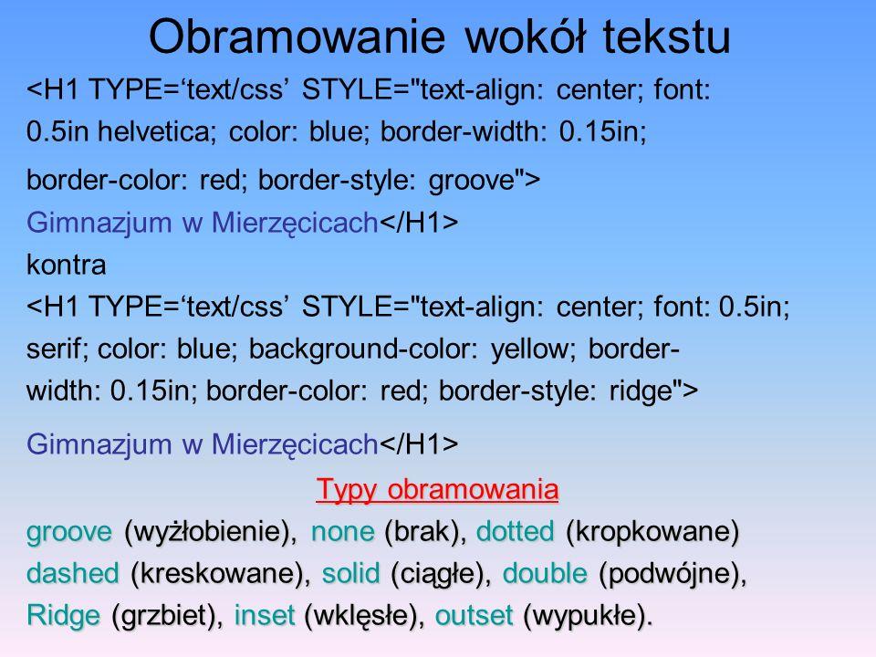 Obramowanie wokół tekstu <H1 TYPE=text/css STYLE=