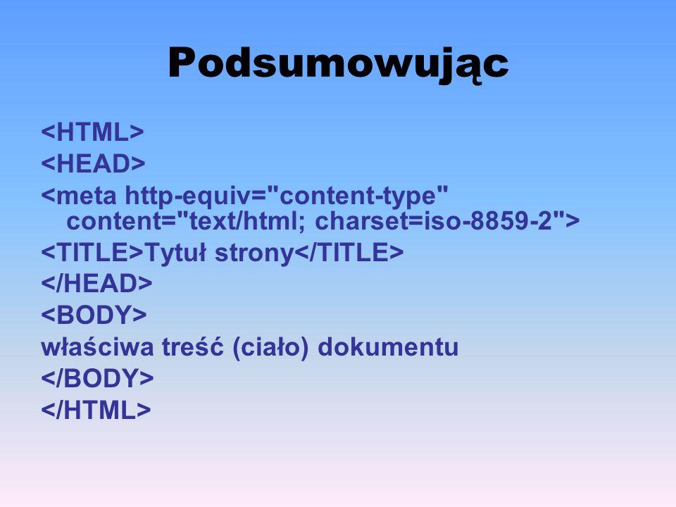 Dołączanie do zewnętrznego arkusza stylów Każdą stronę można dołączyć do zewnętrznego arkusza stylów, w którym są zdefiniowane własności różnych elementów.