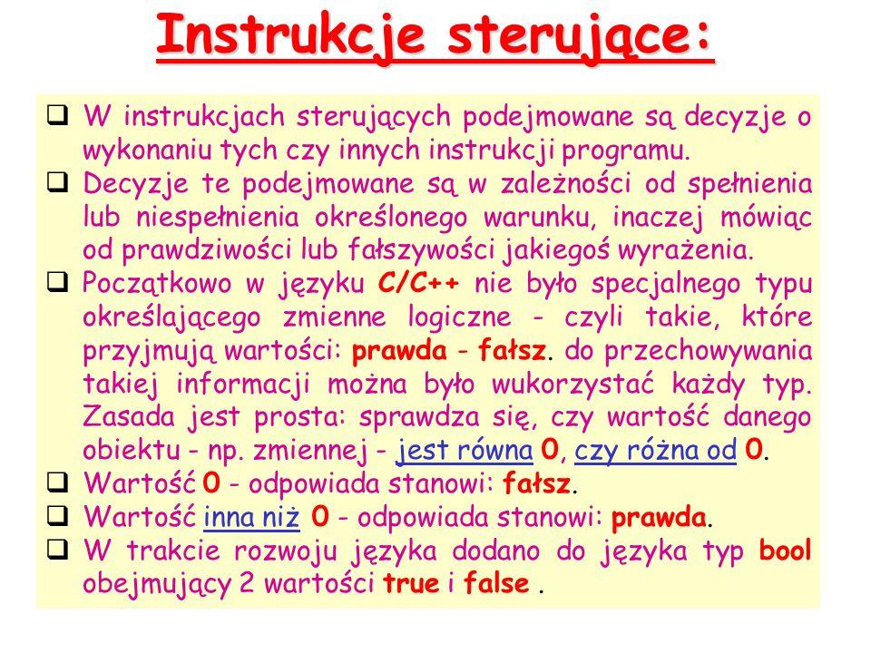 Instrukcja warunkowa if: lub blok: { instr_1; instr_2; instr_3; } if ( wyrażenie ) {instrukcja_1;} else {instrukcja_2;}