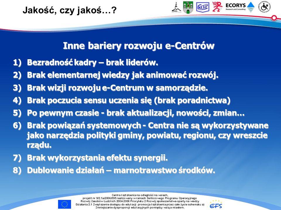 e-Centra … Jakość, czy jakoś… Inne bariery rozwoju e-Centrów