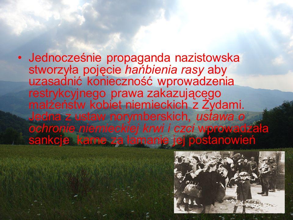 Jednocześnie propaganda nazistowska stworzyła pojęcie hańbienia rasy aby uzasadnić konieczność wprowadzenia restrykcyjnego prawa zakazującego małżeńst