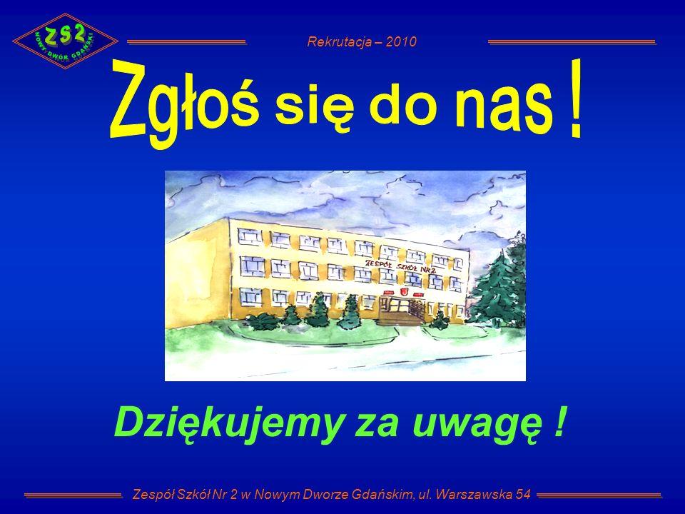 Rekrutacja – 2010 Zespół Szkół Nr 2 w Nowym Dworze Gdańskim, ul.