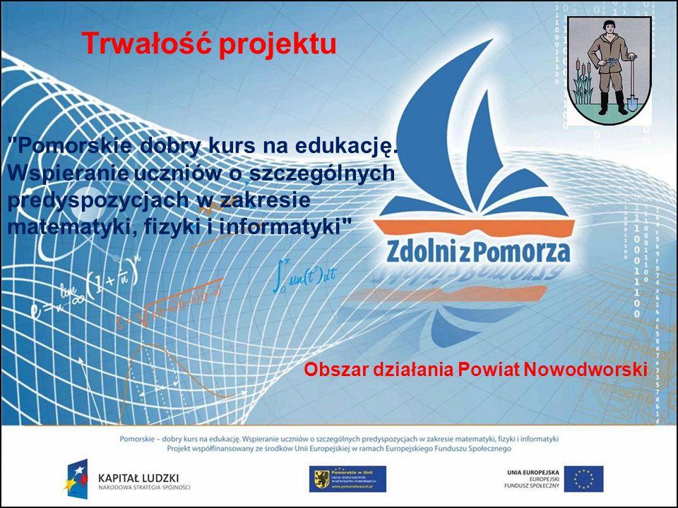 Trwałość projektu Pomorskie dobry kurs na edukację.