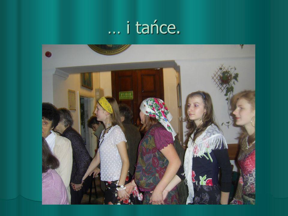 … i tańce.