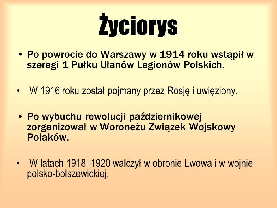 Życiorys Po powrocie do Warszawy w 1914 roku wstąpił w szeregi 1 Pułku Ułanów Legionów Polskich. W 1916 roku został pojmany przez Rosję i uwięziony. P