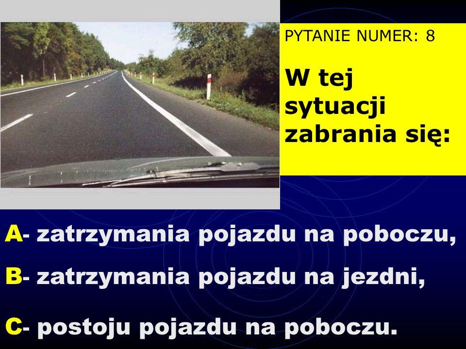 PYTANIE NUMER: 7 Znak ten: A - zezwala na kontynuowanie jazdy bez zatrzymania pojazdu, C - wskazuje miejsce zatrzymania pojazdu. B - zezwala na przekr