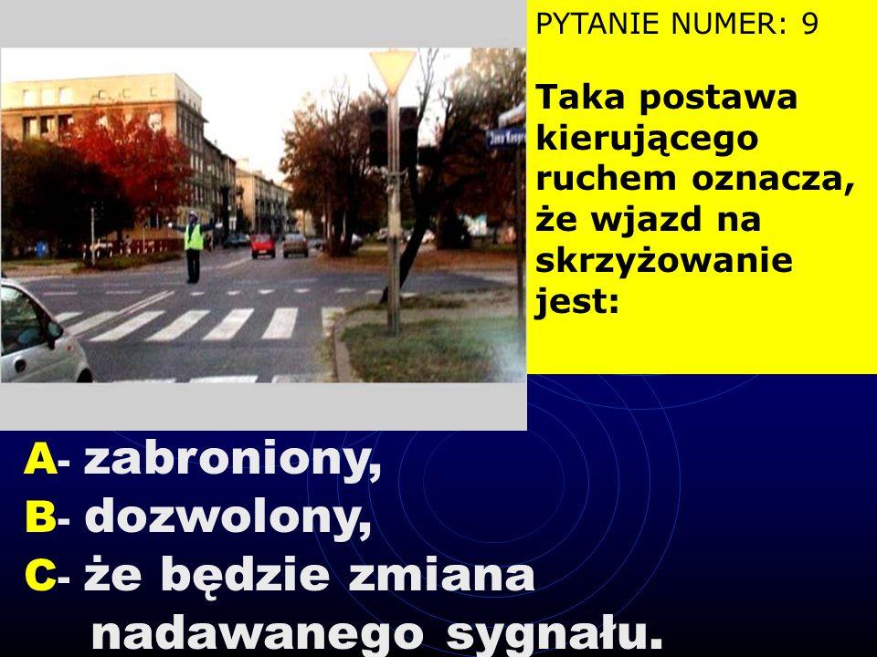 PYTANIE NUMER: 8 W tej sytuacji zabrania się: A - zatrzymania pojazdu na poboczu, B - zatrzymania pojazdu na jezdni, C - postoju pojazdu na poboczu.