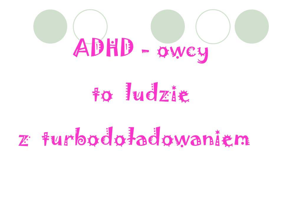ADHD - owcy to ludzie z turbodoładowaniem
