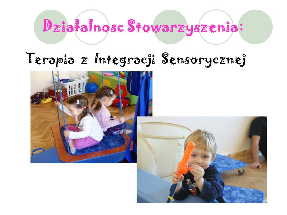 Działalnosc Stowarzyszenia : Terapia z Integracji Sensorycznej
