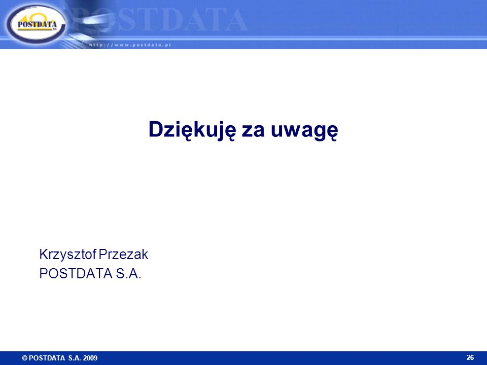 © POSTDATA S.A. 2009 26 Dziękuję za uwagę Krzysztof Przezak POSTDATA S.A.