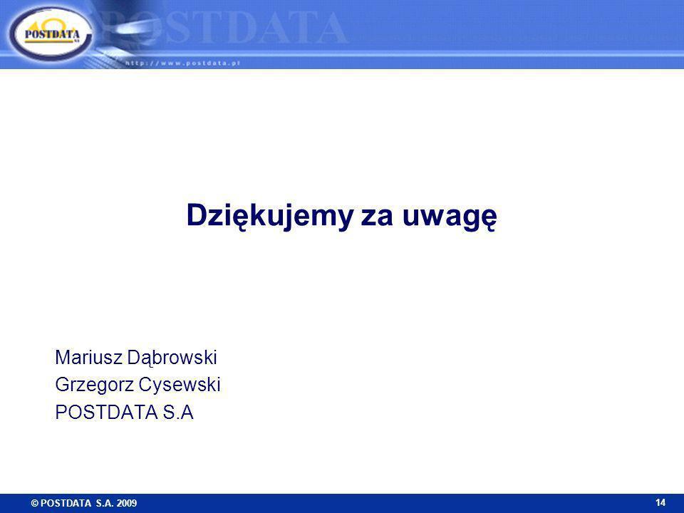 © POSTDATA S.A. 2009 14 Dziękujemy za uwagę Mariusz Dąbrowski Grzegorz Cysewski POSTDATA S.A