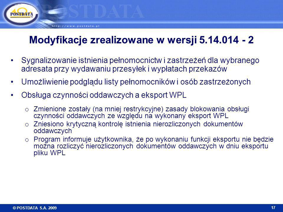 © POSTDATA S.A. 2009 17 Modyfikacje zrealizowane w wersji 5.14.014 - 2 Sygnalizowanie istnienia pełnomocnictw i zastrzeżeń dla wybranego adresata przy