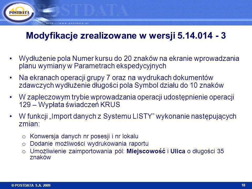 © POSTDATA S.A. 2009 18 Wydłużenie pola Numer kursu do 20 znaków na ekranie wprowadzania planu wymiany w Parametrach ekspedycyjnych Na ekranach operac