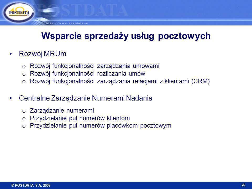 © POSTDATA S.A. 2009 26 Wsparcie sprzedaży usług pocztowych Rozwój MRUm o Rozwój funkcjonalności zarządzania umowami o Rozwój funkcjonalności rozlicza