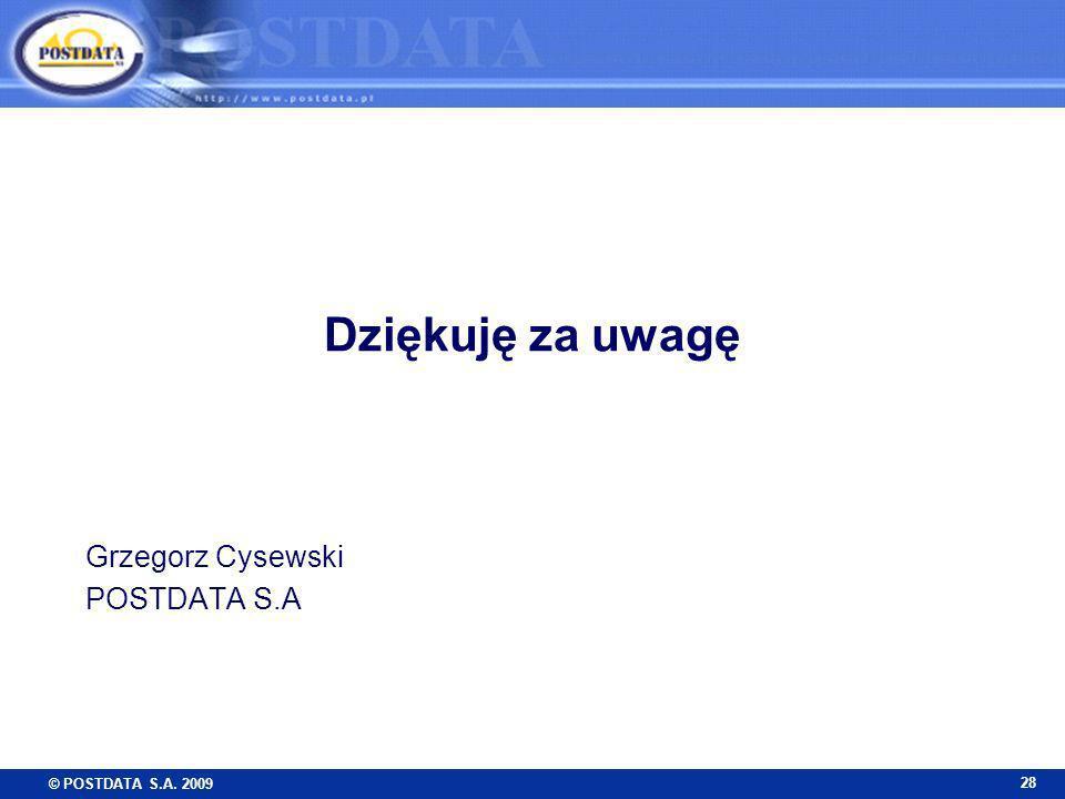 © POSTDATA S.A. 2009 28 Dziękuję za uwagę Grzegorz Cysewski POSTDATA S.A
