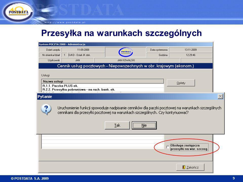 © POSTDATA S.A. 2009 10 Kompleksowa obsługa przesyłek i przekazów
