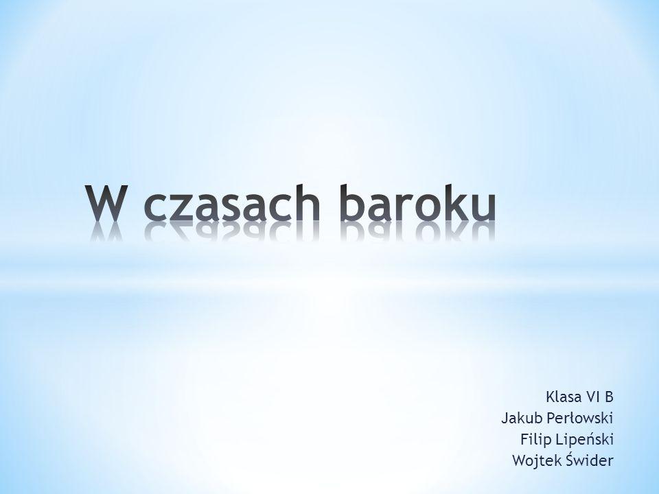 1.Historia baroku 2.Sztuka w krajach katolickichSztuka w krajach katolickich 3.Protestanccy mistrzowie malarstwa 4.Literatura i teatr 5.Barok w Polsce