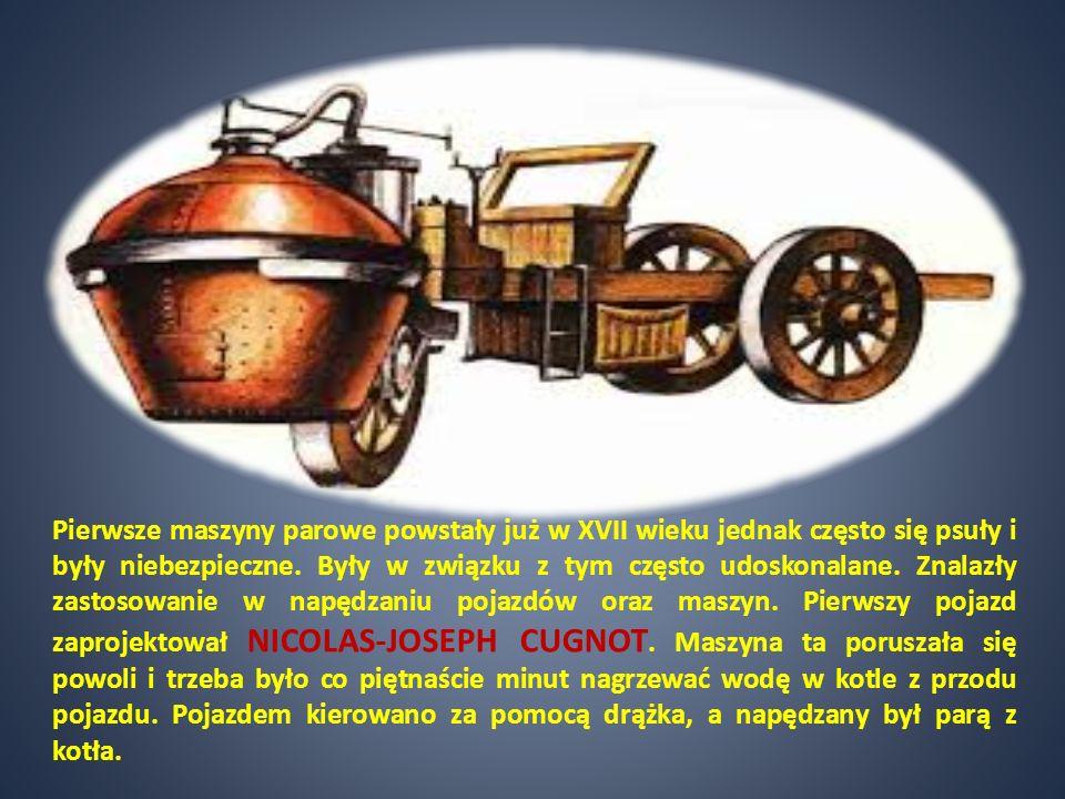 Pierwsze maszyny parowe powstały już w XVII wieku jednak często się psuły i były niebezpieczne. Były w związku z tym często udoskonalane. Znalazły zas