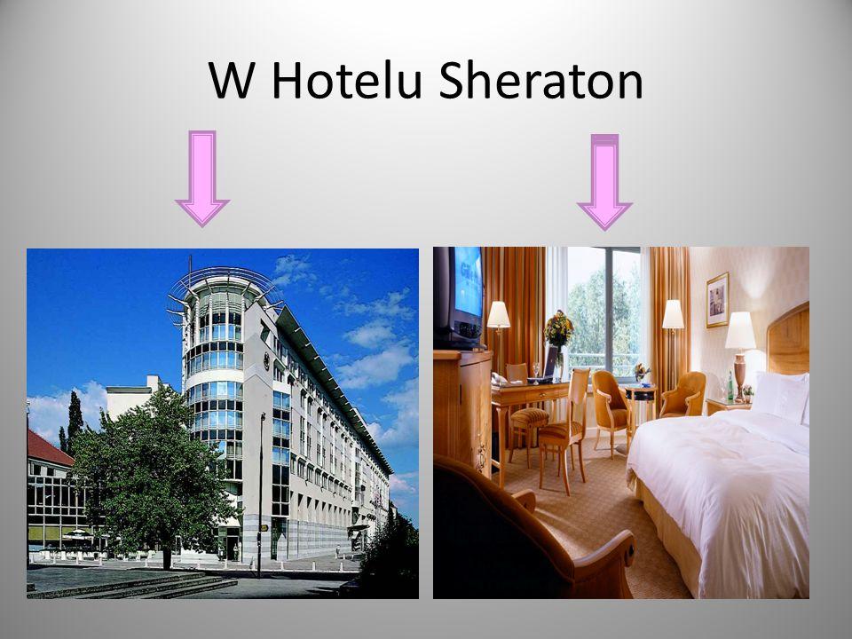 W Hotelu Sheraton