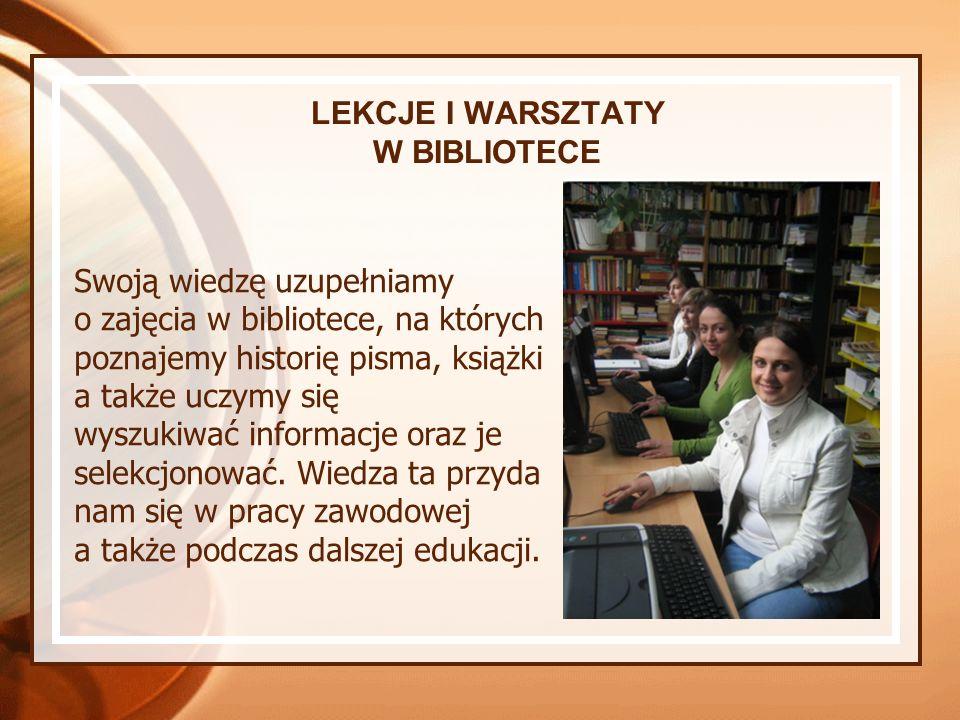 Swoją wiedzę uzupełniamy o zajęcia w bibliotece, na których poznajemy historię pisma, książki a także uczymy się wyszukiwać informacje oraz je selekcj