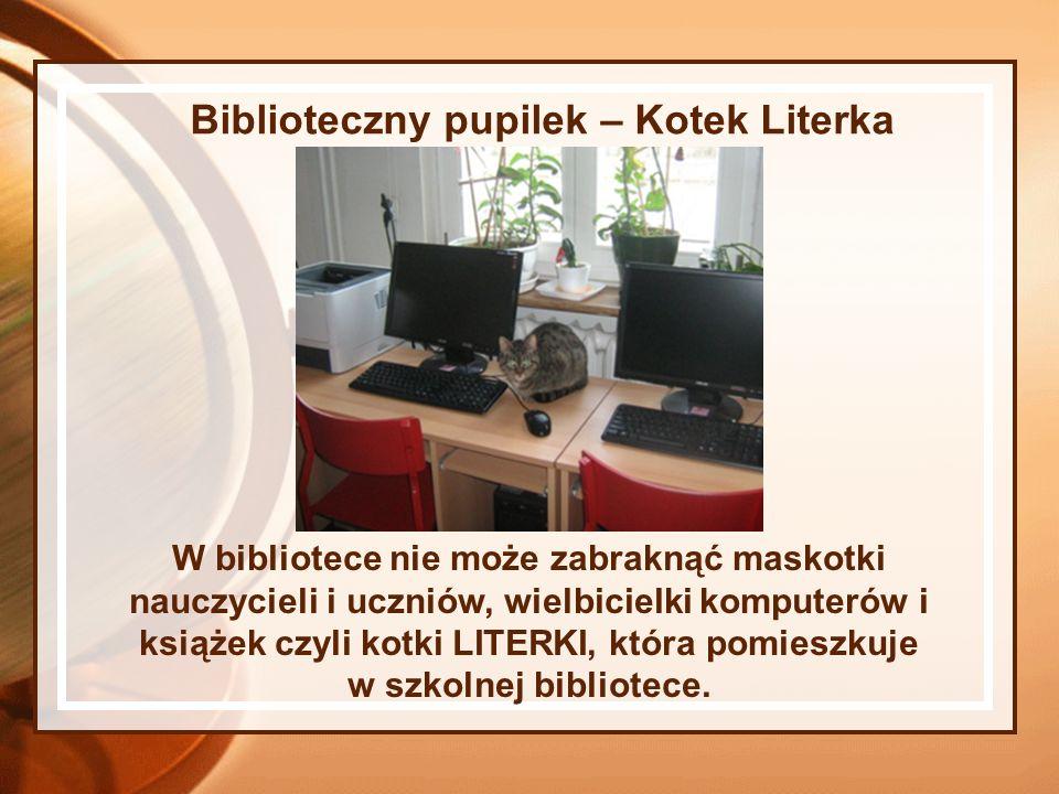 Biblioteczny pupilek – Kotek Literka W bibliotece nie może zabraknąć maskotki nauczycieli i uczniów, wielbicielki komputerów i książek czyli kotki LITERKI, która pomieszkuje w szkolnej bibliotece.