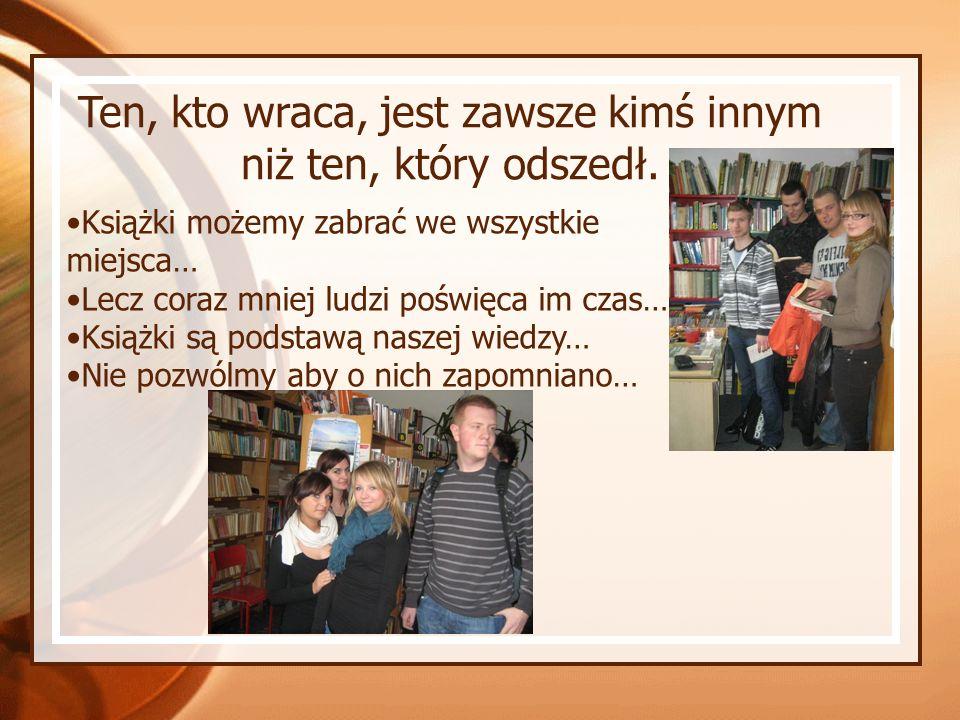 Ten, kto wraca, jest zawsze kimś innym niż ten, który odszedł. Książki możemy zabrać we wszystkie miejsca… Lecz coraz mniej ludzi poświęca im czas… Ks