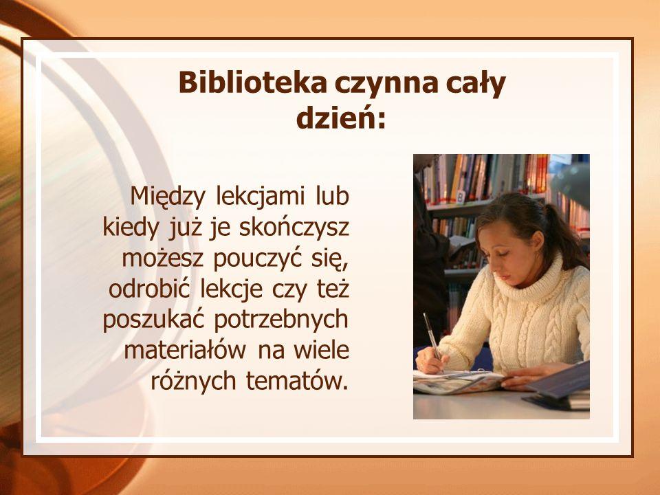 Między lekcjami lub kiedy już je skończysz możesz pouczyć się, odrobić lekcje czy też poszukać potrzebnych materiałów na wiele różnych tematów. Biblio