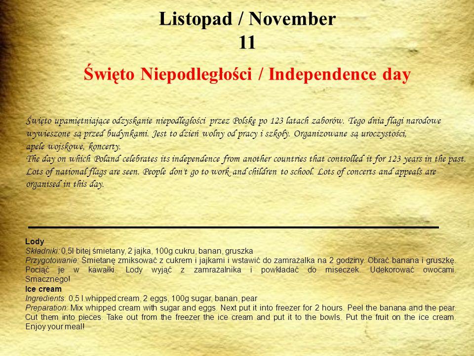 Listopad / November 11 Święto Niepodległości / Independence day Święto upamiętniające odzyskanie niepodległości przez Polskę po 123 latach zaborów. Te