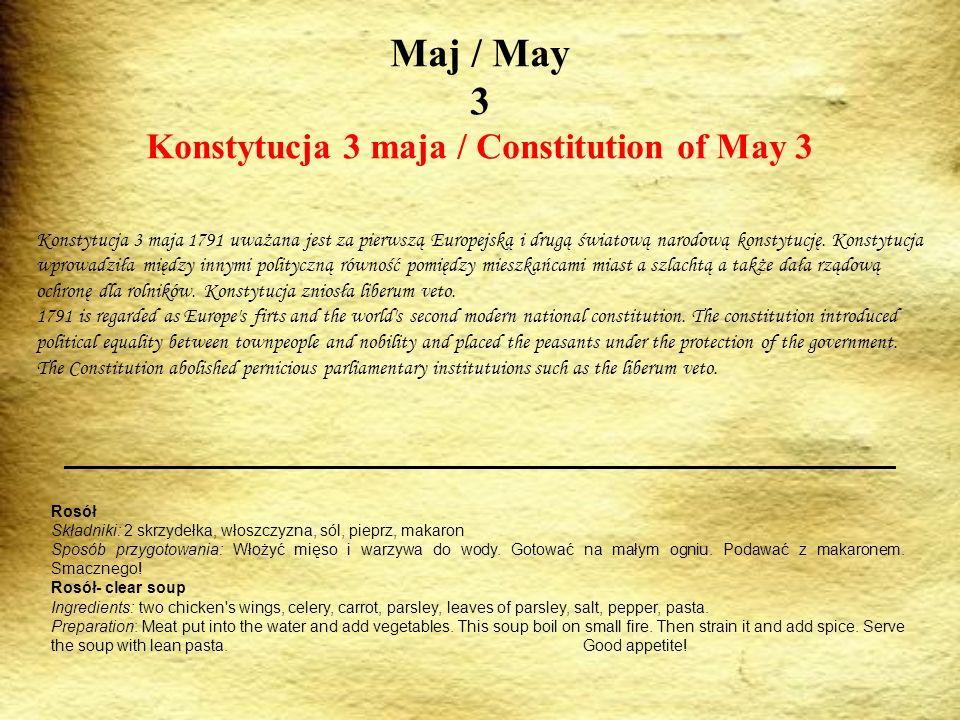 Maj / May 3 Konstytucja 3 maja / Constitution of May 3 Konstytucja 3 maja 1791 uważana jest za pierwszą Europejską i drugą światową narodową konstytuc