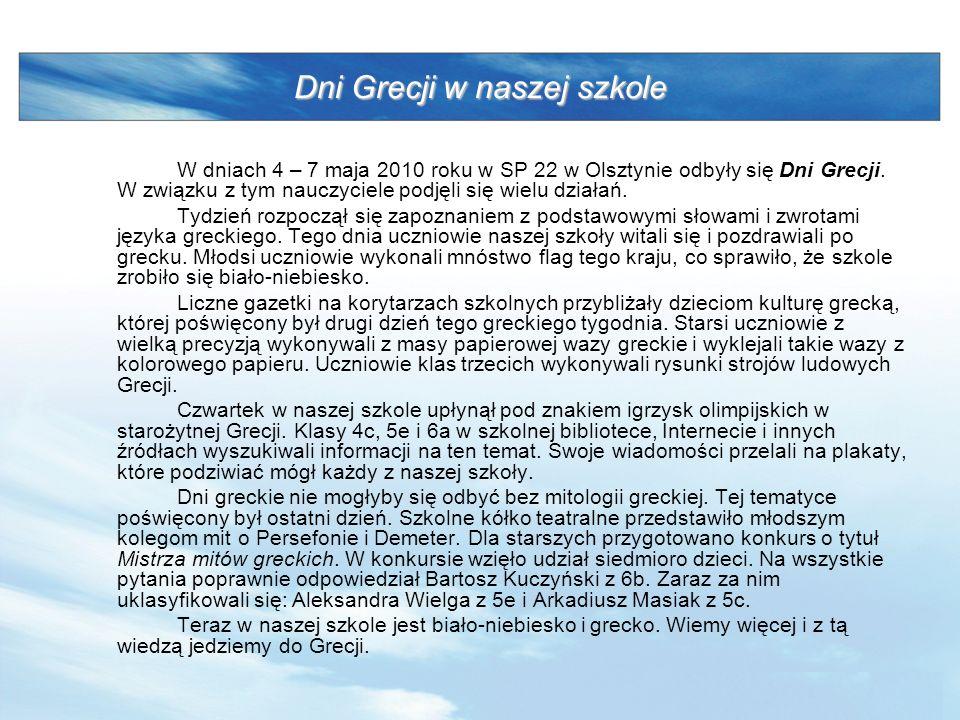 LOGO www.themegallery.com Dni Grecji w naszej szkole W dniach 4 – 7 maja 2010 roku w SP 22 w Olsztynie odbyły się Dni Grecji.
