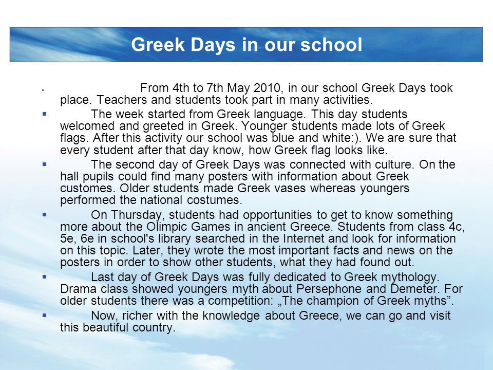 LOGO www.themegallery.com Greek Days in our school From 4th to 7th May 2010, in our school Greek Days took place.
