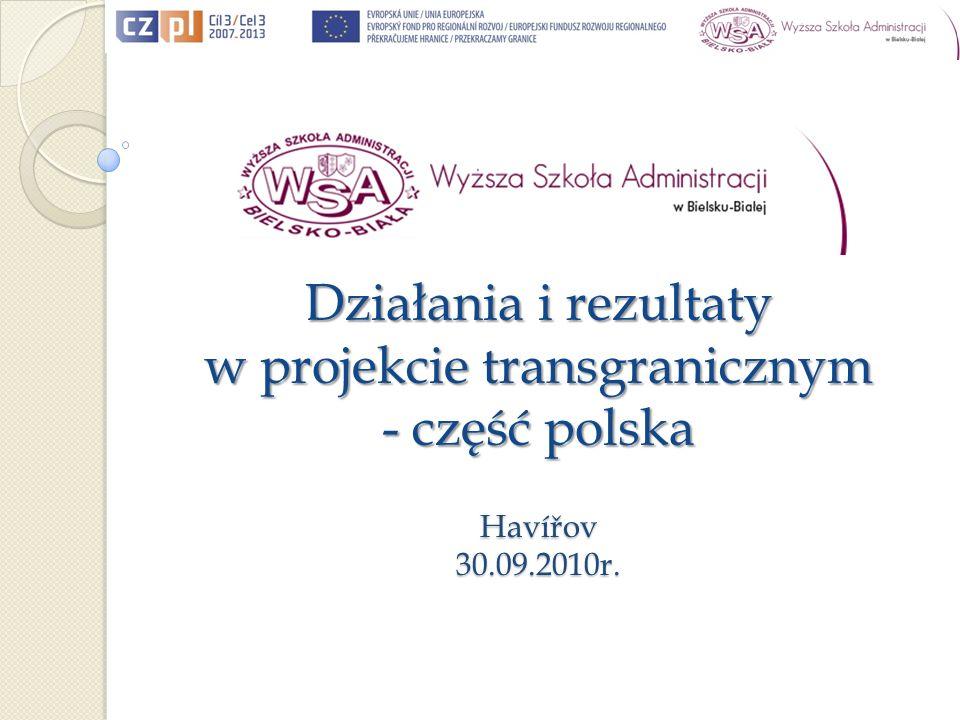 Działania i rezultaty w projekcie transgranicznym - część polska Havířov30.09.2010r.