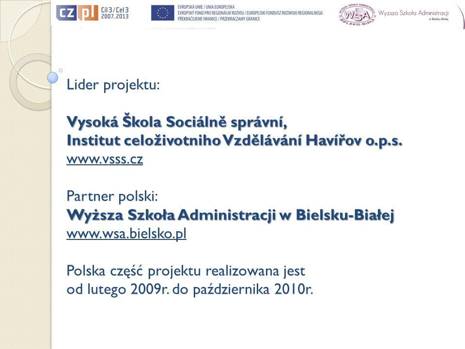 Vedoucí partner projektu: Vysoká škola sociálně správní, Institut celoživotního vzdělávání Havířov o.p.s.
