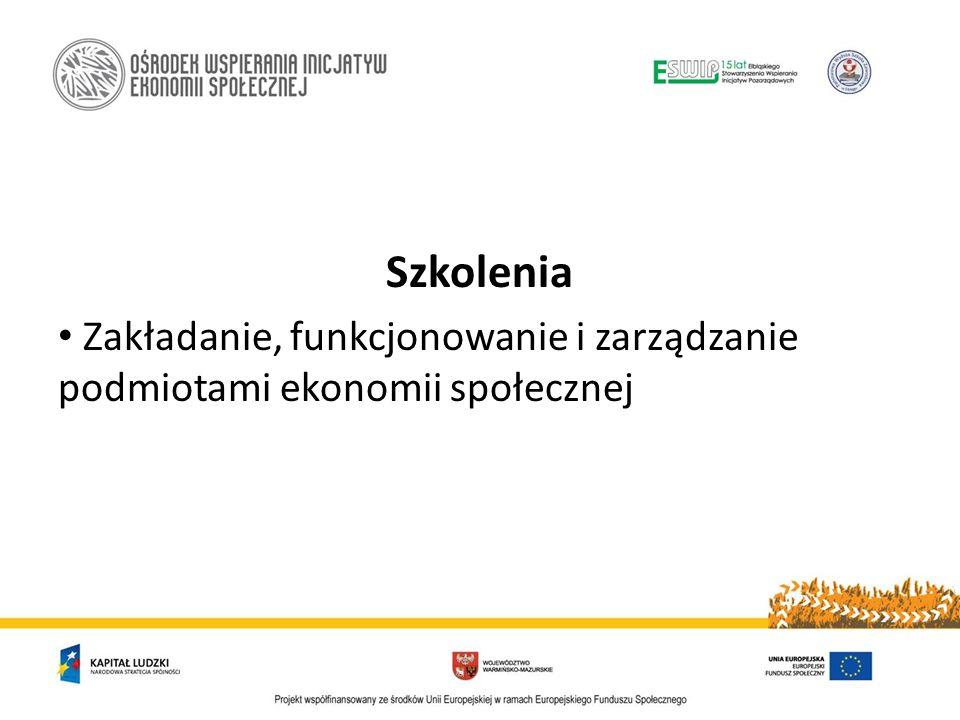 Szkolenia Zakładanie, funkcjonowanie i zarządzanie podmiotami ekonomii społecznej