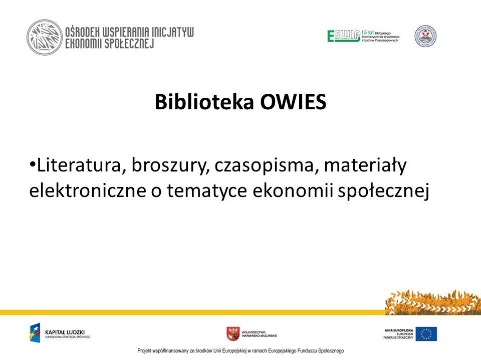 Biblioteka OWIES Literatura, broszury, czasopisma, materiały elektroniczne o tematyce ekonomii społecznej