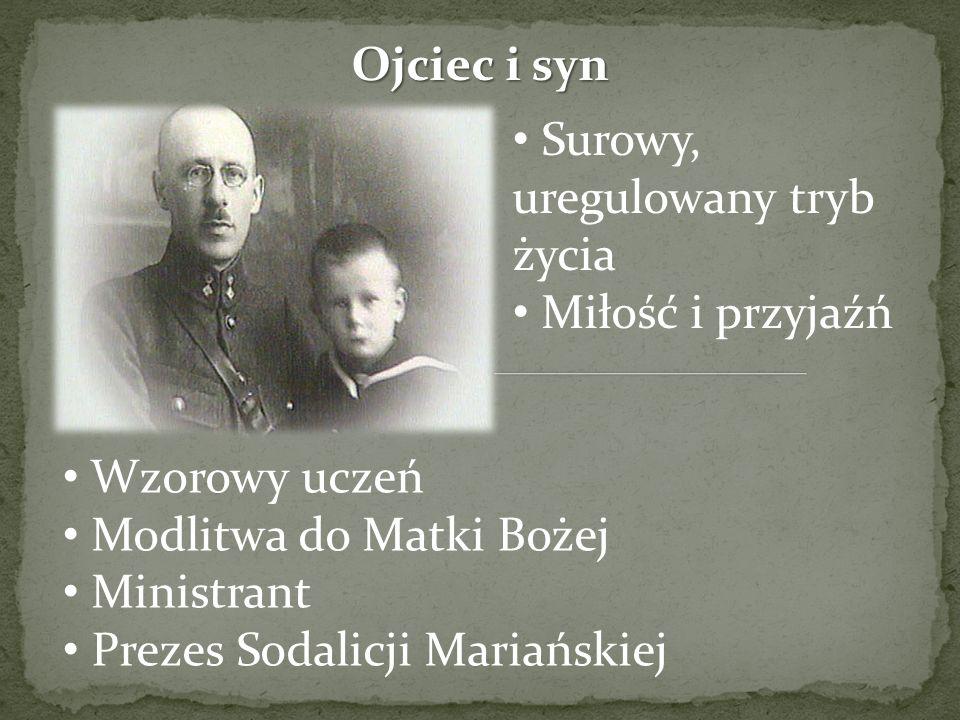 Ojciec i syn Surowy, uregulowany tryb życia Miłość i przyjaźń Wzorowy uczeń Modlitwa do Matki Bożej Ministrant Prezes Sodalicji Mariańskiej