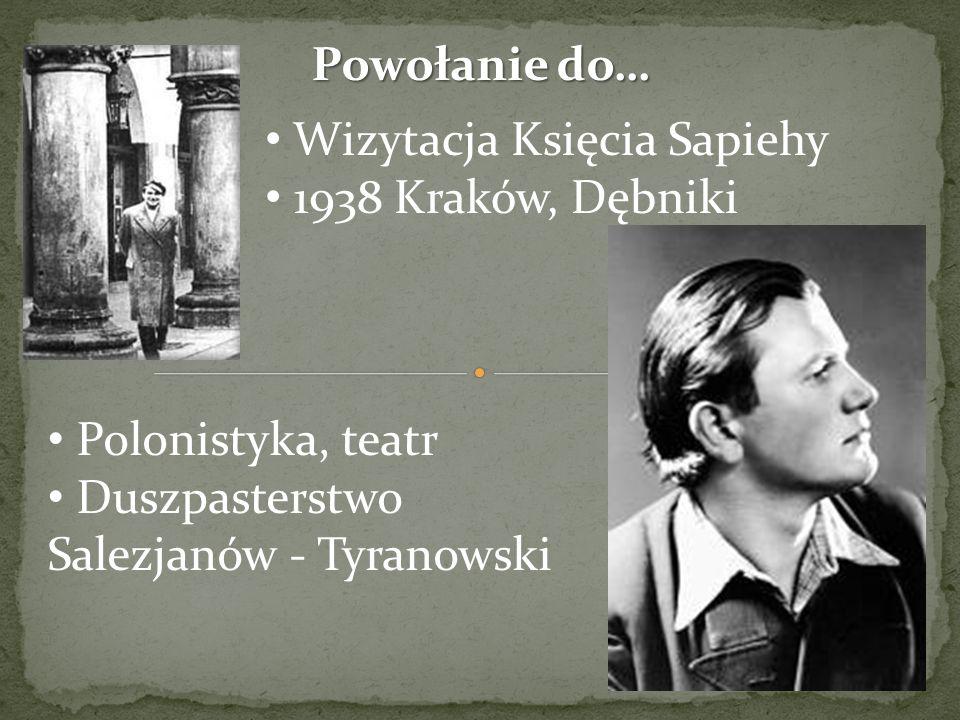 Powołanie do… Polonistyka, teatr Duszpasterstwo Salezjanów - Tyranowski Wizytacja Księcia Sapiehy 1938 Kraków, Dębniki