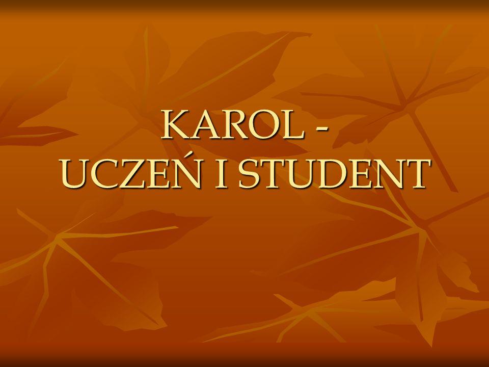 KAROL - UCZEŃ I STUDENT