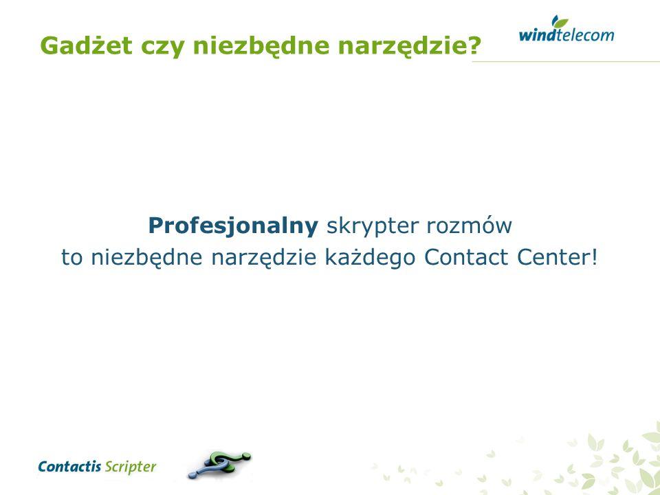 Gadżet czy niezbędne narzędzie? Profesjonalny skrypter rozmów to niezbędne narzędzie każdego Contact Center!