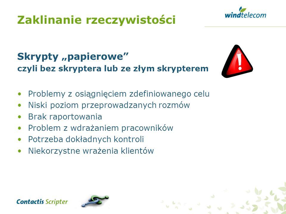 Zaklinanie rzeczywistości Skrypty papierowe czyli bez skryptera lub ze złym skrypterem Problemy z osiągnięciem zdefiniowanego celu Niski poziom przepr