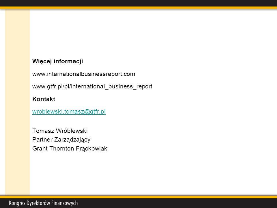 Więcej informacji www.internationalbusinessreport.com www.gtfr.pl/pl/international_business_report Kontakt wroblewski.tomasz@gtfr.pl Tomasz Wróblewski Partner Zarządzający Grant Thornton Frąckowiak