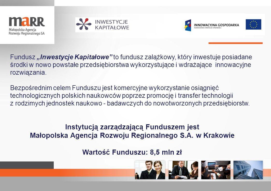 Polityka inwestycyjna Funduszu Fundusz Inwestycje Kapitałowe kierowany jest do osób i przedsiębiorstw posiadających/wykorzystujących innowacyjne rozwiązania.