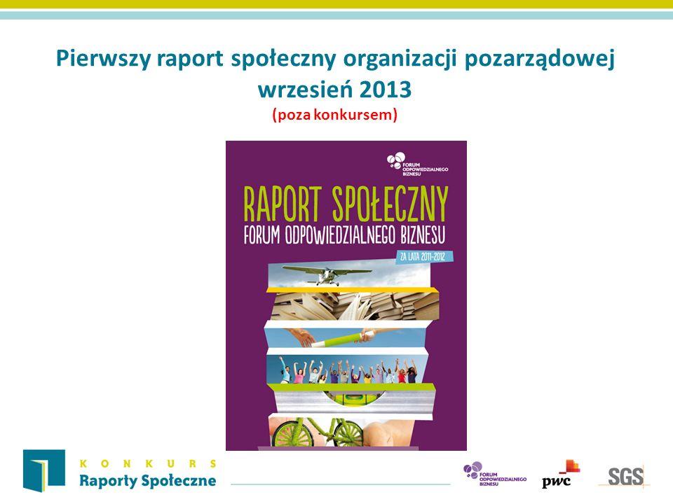 Pierwszy raport społeczny organizacji pozarządowej wrzesień 2013 (poza konkursem)