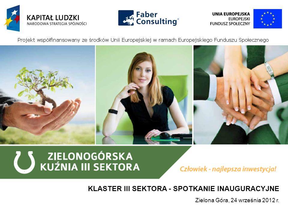 KLASTER III SEKTORA - SPOTKANIE INAUGURACYJNE Zielona Góra, 24 września 2012 r.