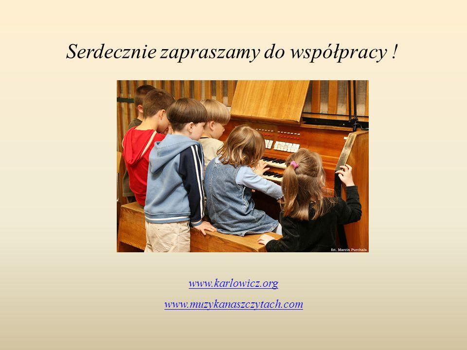 Serdecznie zapraszamy do współpracy ! www.karlowicz.org www.muzykanaszczytach.com