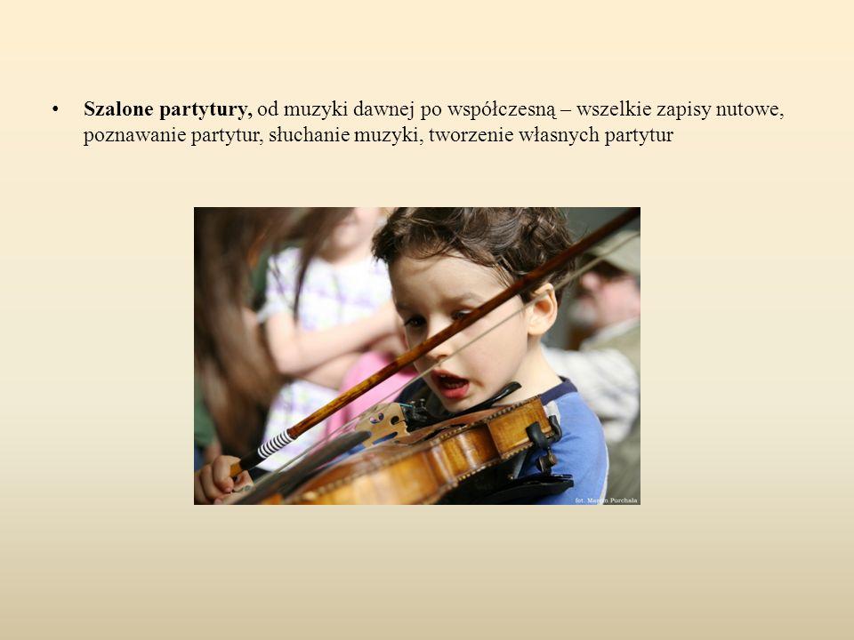Szalone partytury, od muzyki dawnej po współczesną – wszelkie zapisy nutowe, poznawanie partytur, słuchanie muzyki, tworzenie własnych partytur
